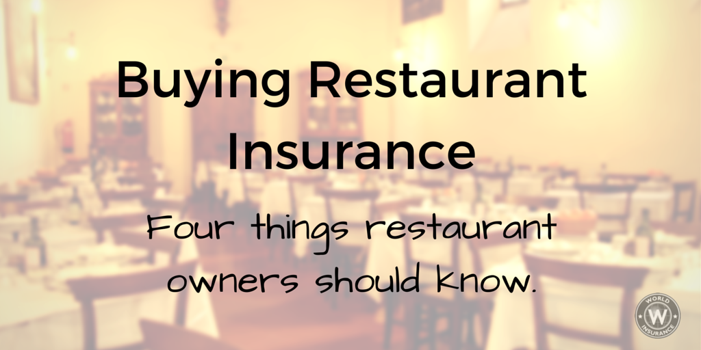 Buying Restaurant Insurance - 4 Things Restaurant Owners Should Know